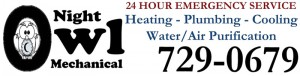 Night Owl Mechanical - 24 Hour Emergency Service - Heating - Plumbing - Cooling - Water/Air Purification - 729-0679